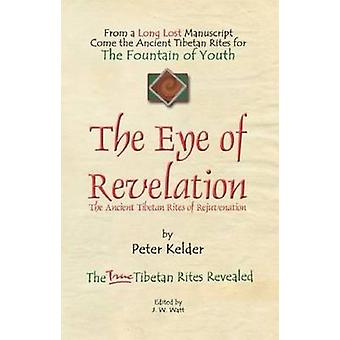 The Eye of Revelation - The Ancient Tibetan Rites of Rejuvenation by P