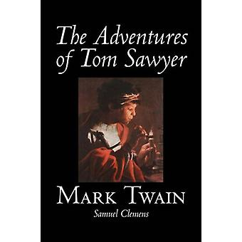 The Adventures of Tom Sawyer by Mark Twain - 9781598184471 Book