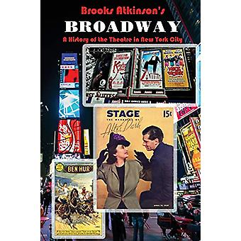 Broadway - A History of the Theatre in New York City by Nancy Malitz -