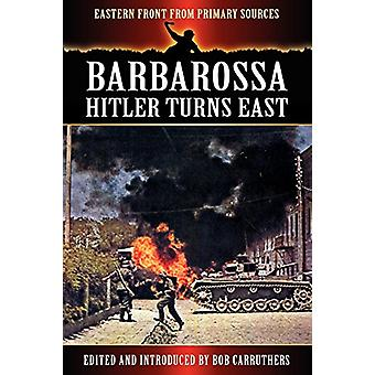 Barbarossa - Hitler Turns East by Bob Carruthers - 9781781580738 Book