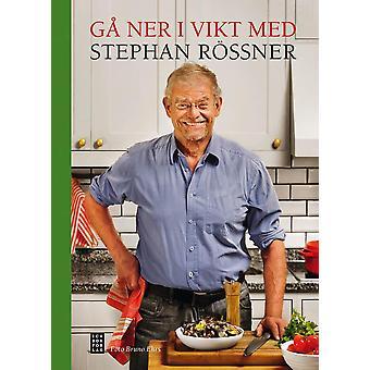 Gå ner i vikt med Stephan Rössner 9789153438465