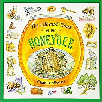 The Life and Times of a Honey Bee by Micucci & Charles