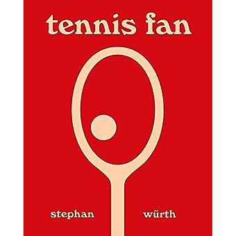 Stephan Wurth: Tennis Fan