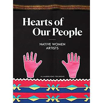 Hearts of Our People by Edited by Teri Greeves Edited by Jill Ahlberg Yohe