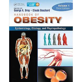 Handbook of Obesity  Volume 1 by Edited by Claude Bouchard Edited by George A Bray