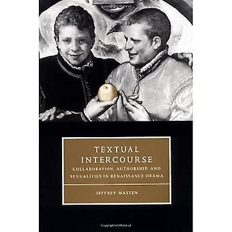 Textual Intercourse: Collaboration, Authorship, and Sexualities in Renaissance Drama (Cambridge Studies in Renaissance Literature & Culture) (Cambridge Studies in Renaissance Literature and Culture)