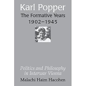 Karl Popper--The Formative Years, 1902-1945 Politics and Philosophy in Interwar Vienna