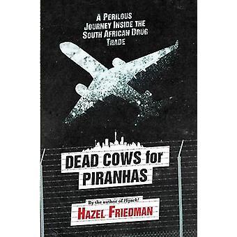 Dead Cows for Piranhas by Friedman & Hazel