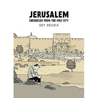 Jerusalem - Chronicles from the Holy City by Guy Delisle - 97802240966