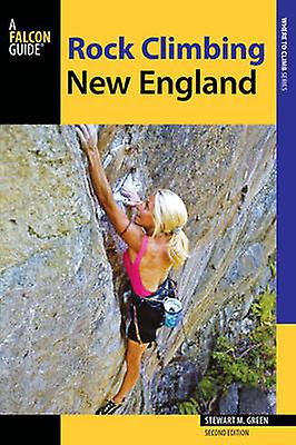 Rock Climbing New England - A Guide to More Than 900 Routes (2nd Revis