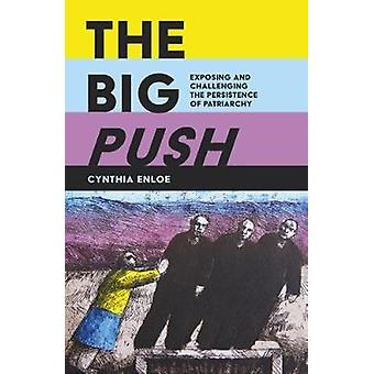 The Big Push - Exposing and Challenging the Persistence of Patriarchy