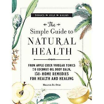 Den enkla guiden till naturlig hälsa - från äppelcidervinäger tonika t