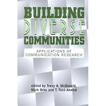 Building Diverse Communities - Applications of Communication Research