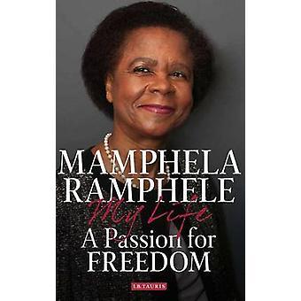 Een passie voor de vrijheid - mijn leven door Mamphela Ramphele - 9781784530426 B