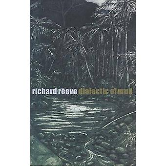 Dialectic of Mud by Richard Reeve - 9781869402525 Book