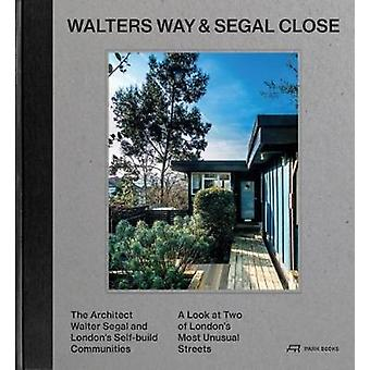 Walters Way and Segal Close - The Architect Watler Segal and London's