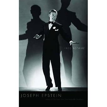 Fred Astaire by Joseph Epstein - 9780300158441 Book