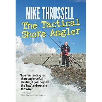 The Tactical Shore Angler by The Tactical Shore Angler - 978191138218