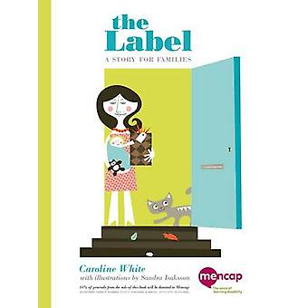 The Label - A Story for Families by Caroline White - Sandra Isaksson -