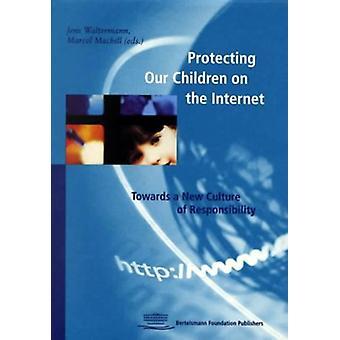 Der Schutz unserer Kinder im Internet - hin zu einer neuen Kultur des Res
