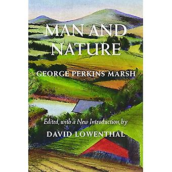 Människan och naturen: eller, naturgeografi som ändras av mänskligt handlande (Weyerhaeuser miljömässiga bok)