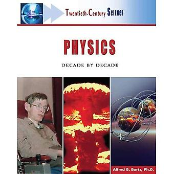 Physics: Decade by Decade (Twentieth-century Science)