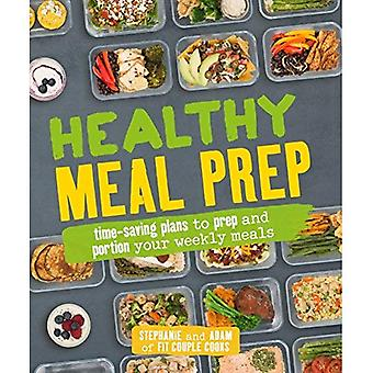 Healthy Meal Prep: Time-Saving�Plans to Prep and Portion Your�Weekly Meals