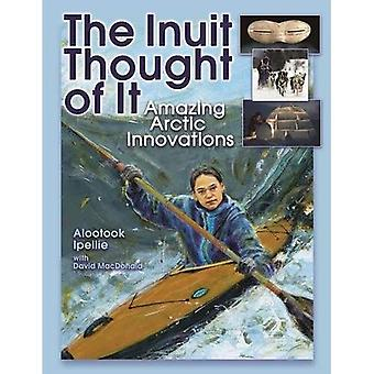 The Inuit Thought of It: Amazing Arctic Innovations (We Thought of It) (We Thought of It (Paperback))