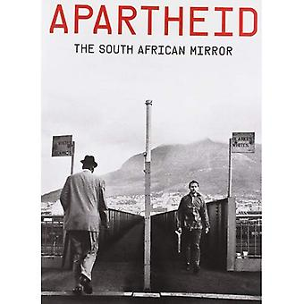 Apartheid: The South African Mirror