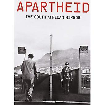 Apartheid: De Zuid-Afrikaanse spiegel