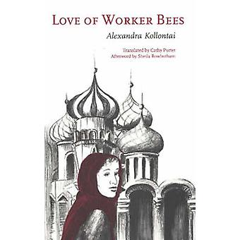 Love of Worker Bees by A. M. Kollontai - 9780897330015 Book