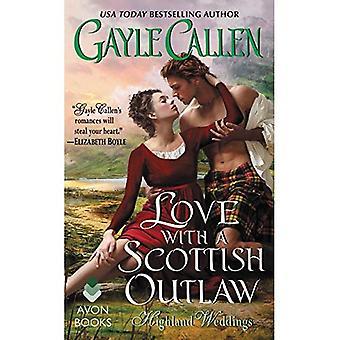 Kärlek med en skotsk Outlaw: Highland bröllop (Highland bröllop)