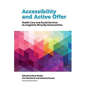 Accessibility and Active Offer: Health Care and Social Services in Linguistic Minority Communities (Health and Society)