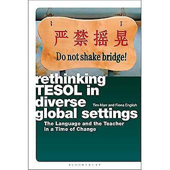 TESOL in verschiedenen globalen Einstellungen zu überdenken: die Sprache und der Lehrer in einer Zeit des Wandels