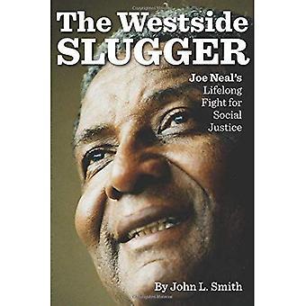 La Westside Slugger: Éducation lutte de Joe Neal pour la Justice sociale (Shepperson série dans l'histoire du Nevada)