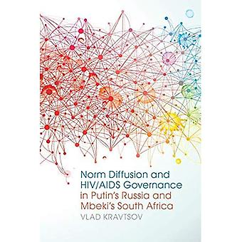 Norm Diffusion and HIV/AIDS� Governance in Putin's Russia and Mbeki's South Africa (Studies in Security� and International Affairs)