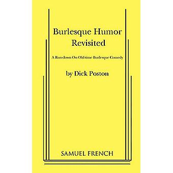 Burlesque Humor Revisited by Poston & Dick