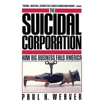 Suicidal Corporation by Weaver & Paul