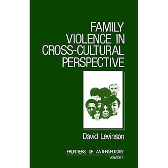 Family Violence in CrossCultural Perspective by Levinson & David