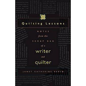 Quilting leçons relève dans un sac de ferraille d'un écrivain et Quilter par Catherine Berlo & Janet