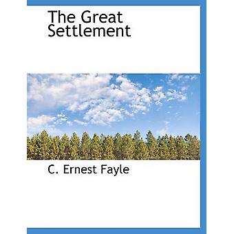 The Great Settlement by Fayle & C. Ernest