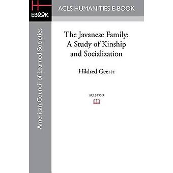 The Javanese Family A Study of Kinship and Socialization by Geertz & Hildred