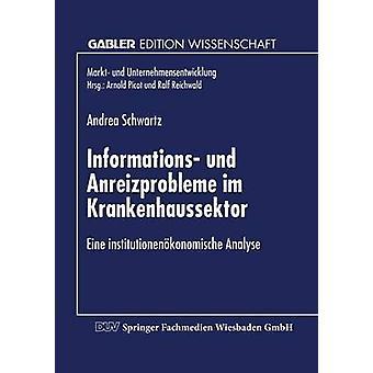 Informazioni und Anreizprobleme im Krankenhaussektor Eine institutionenkonomische Analyse da Andrea & Schwartz