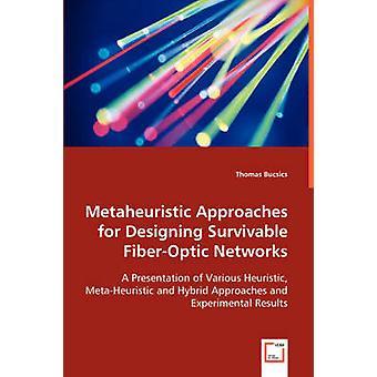 Aproximaciones metaheurísticas para el diseño de redes de fibra óptica Survivable por Bucsics y Thomas