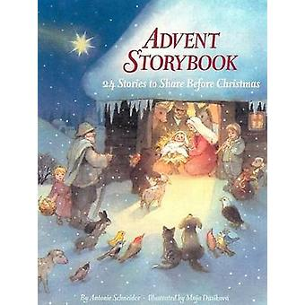 Advent Storybook - 24 Stories to Share Before Christmas by Antonie Sch