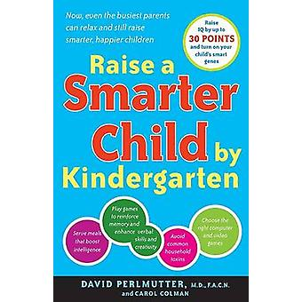 Raise A Smarter Child by Kindergarten by Carol Colman - David Perlmut