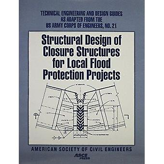 Structural Design of Closure Structures for Local Flood Protection Pr