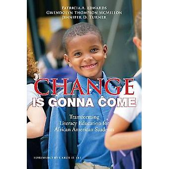 Change is Gonna Come - Transforming Literacy Education for African Ame