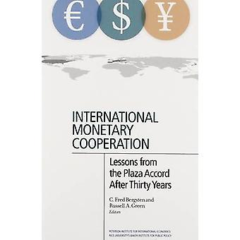 International Monetary Cooperation - Lessons from the Plaza Accord Aft