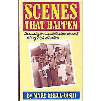 Scenes That Happen - Dramatized Snapshots About the Real Life of High